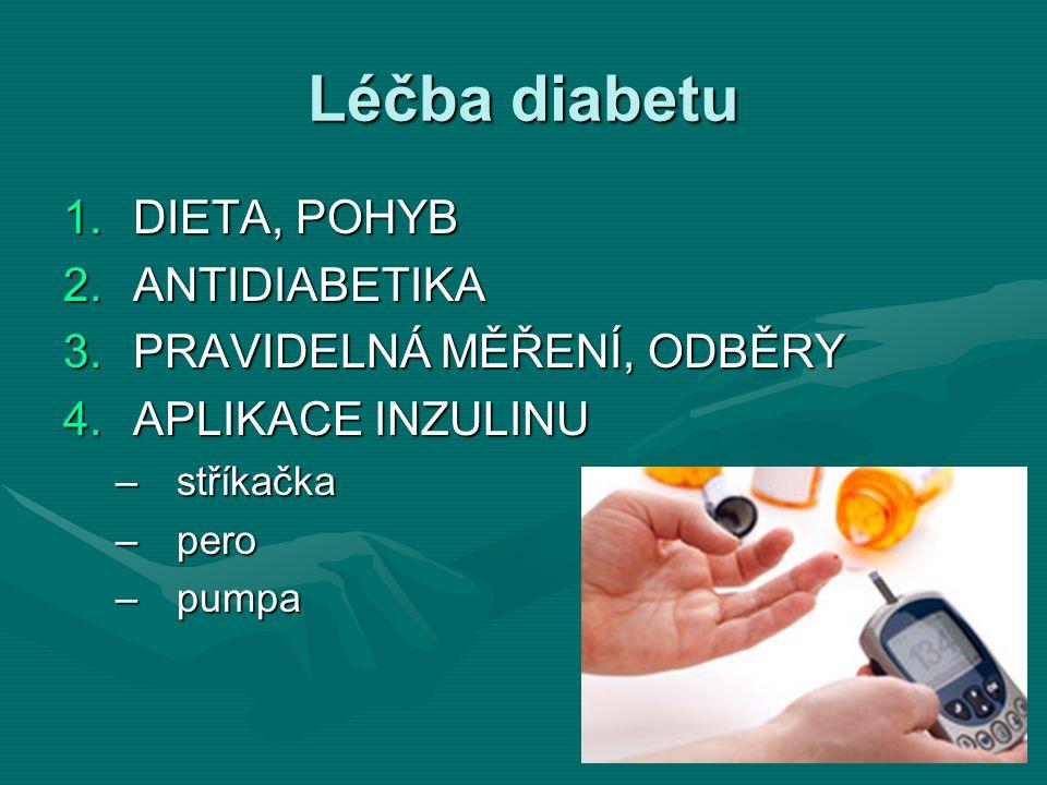 Léčba diabetu DIETA, POHYB ANTIDIABETIKA PRAVIDELNÁ MĚŘENÍ, ODBĚRY
