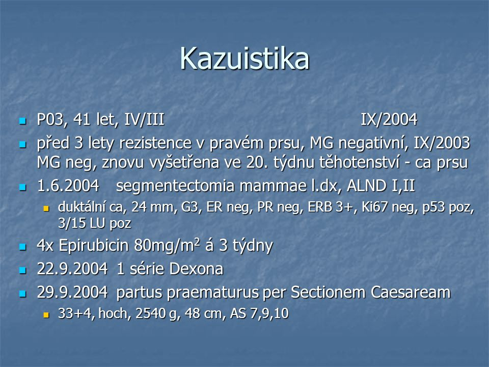 Kazuistika P03, 41 let, IV/III IX/2004