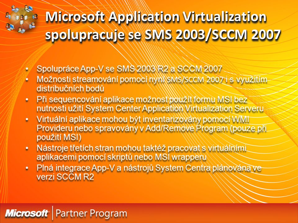 Microsoft Application Virtualization spolupracuje se SMS 2003/SCCM 2007