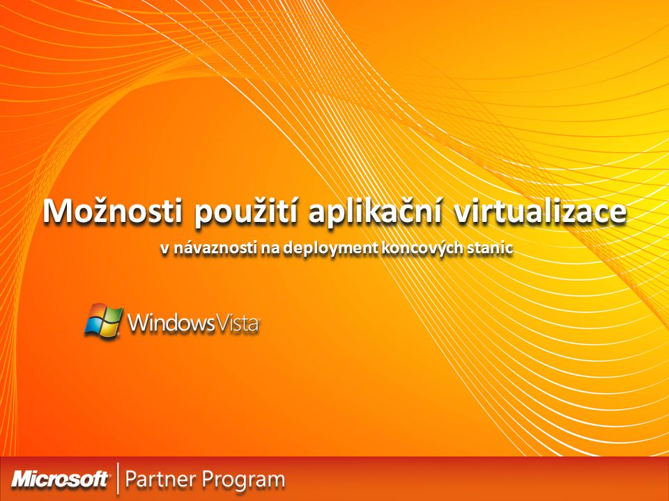 Možnosti použití aplikační virtualizace