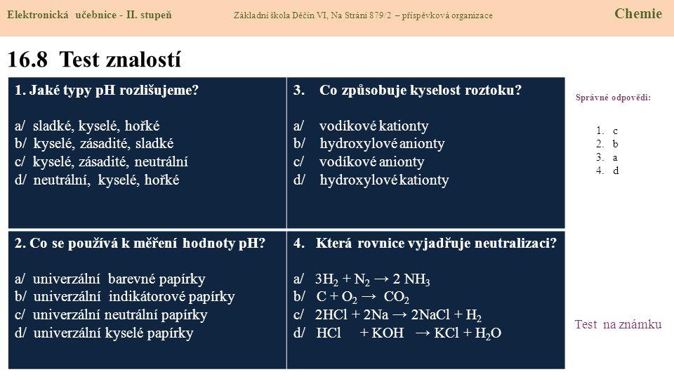 16.8 Test znalostí 1. Jaké typy pH rozlišujeme