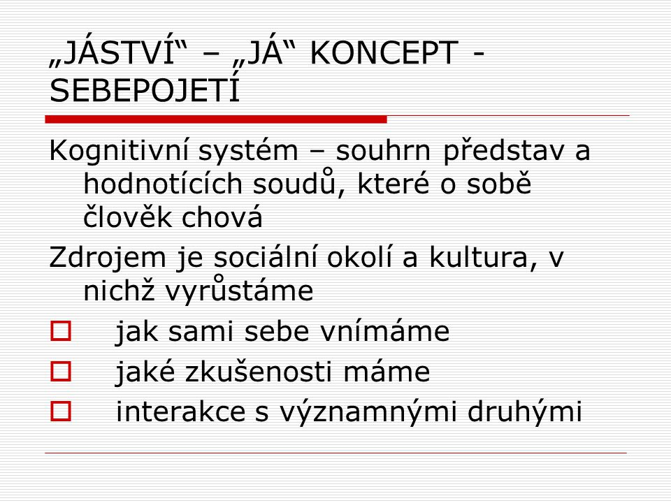 """""""JÁSTVÍ – """"JÁ KONCEPT - SEBEPOJETÍ"""