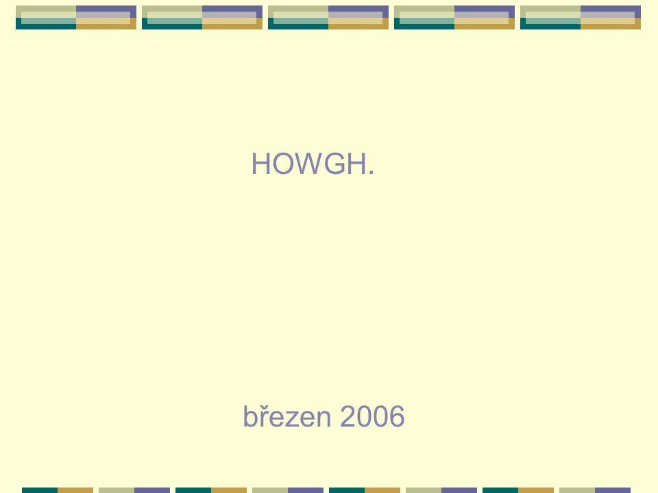 HOWGH. březen 2006