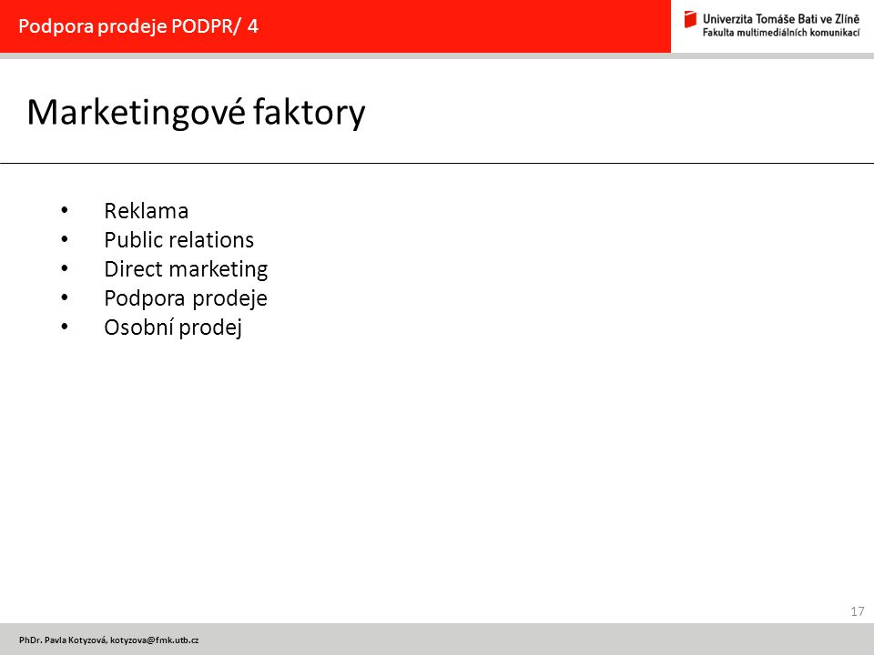 Marketingové faktory Reklama Public relations Direct marketing