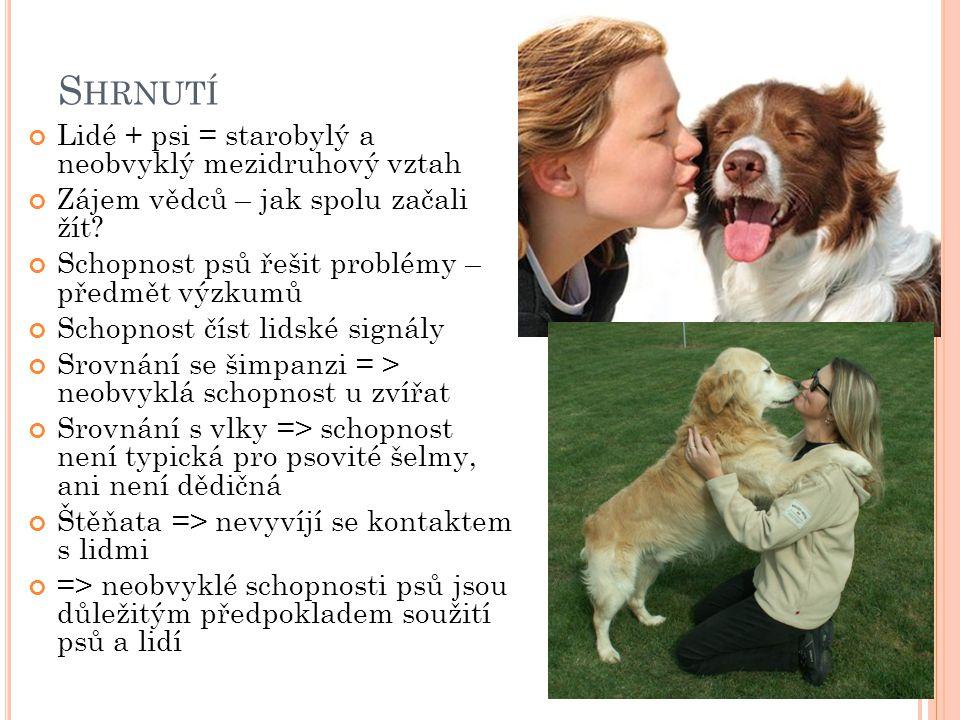 Shrnutí Lidé + psi = starobylý a neobvyklý mezidruhový vztah