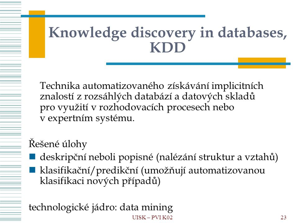 Knowledge discovery in databases, KDD