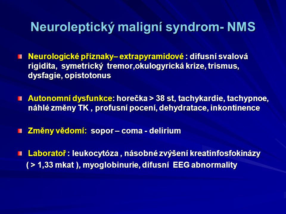 Neuroleptický maligní syndrom- NMS