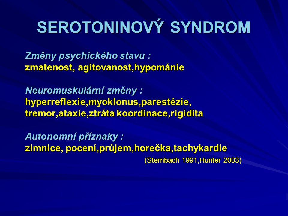 SEROTONINOVÝ SYNDROM Změny psychického stavu :