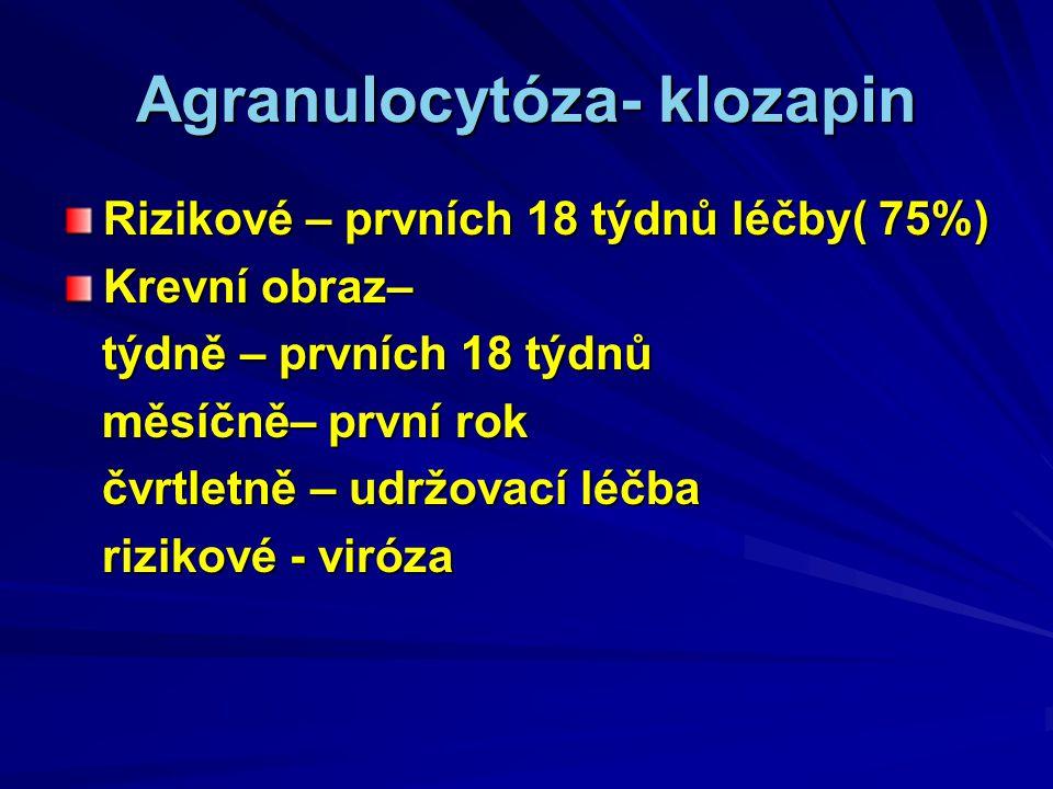 Agranulocytóza- klozapin