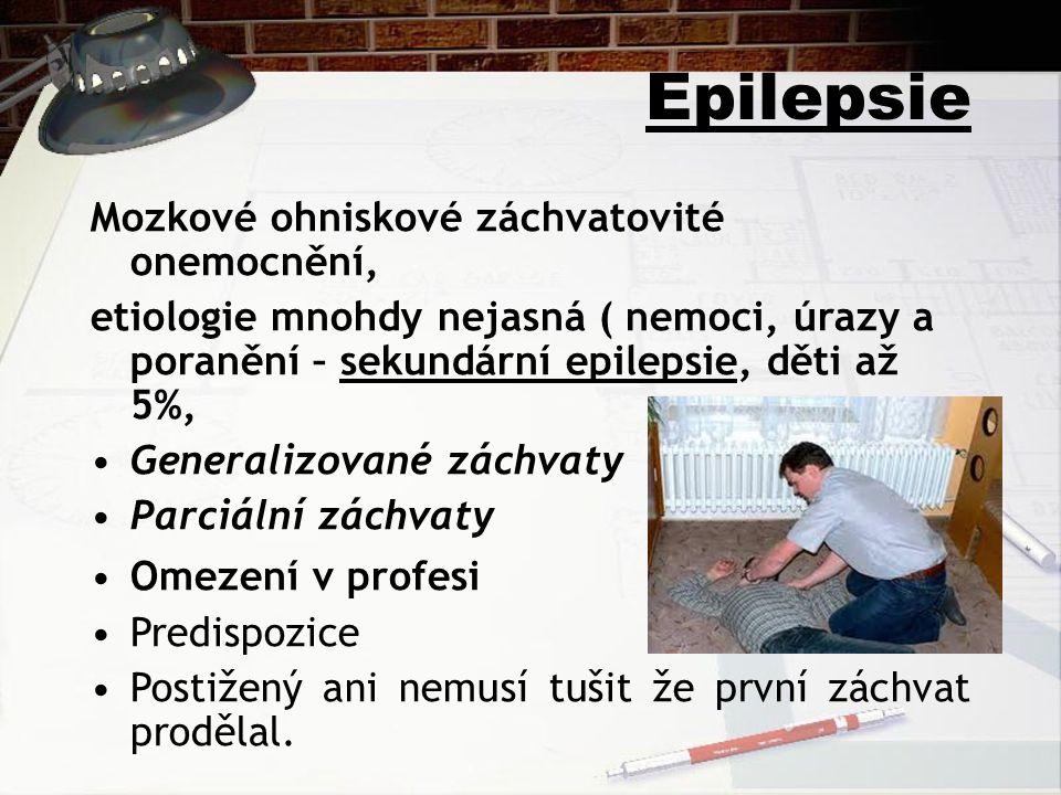 Epilepsie Mozkové ohniskové záchvatovité onemocnění,