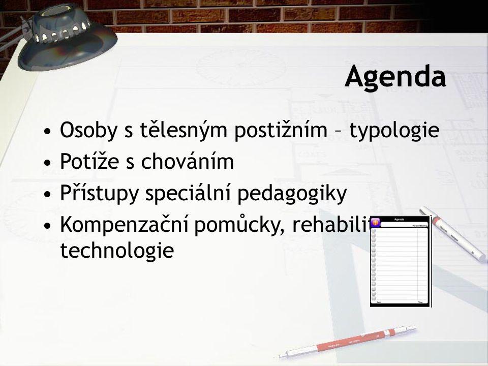 Agenda Osoby s tělesným postižním – typologie Potíže s chováním