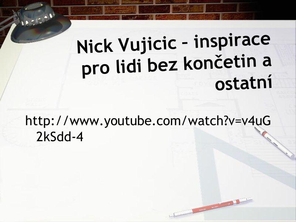 Nick Vujicic – inspirace pro lidi bez končetin a ostatní