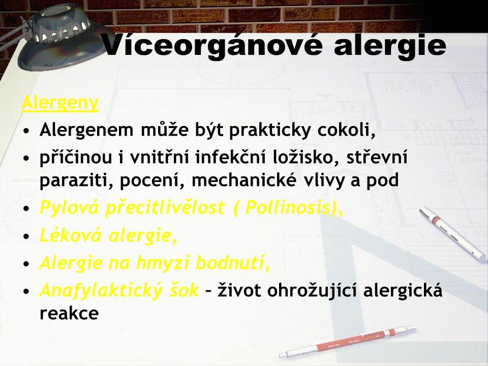 Víceorgánové alergie Alergeny Alergenem může být prakticky cokoli,