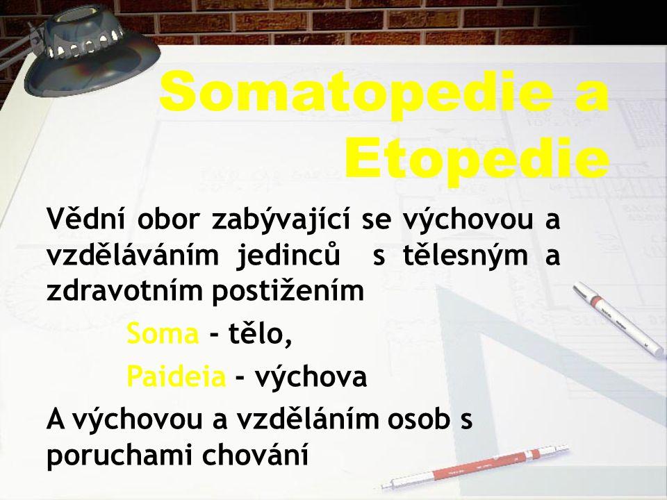 Somatopedie a Etopedie