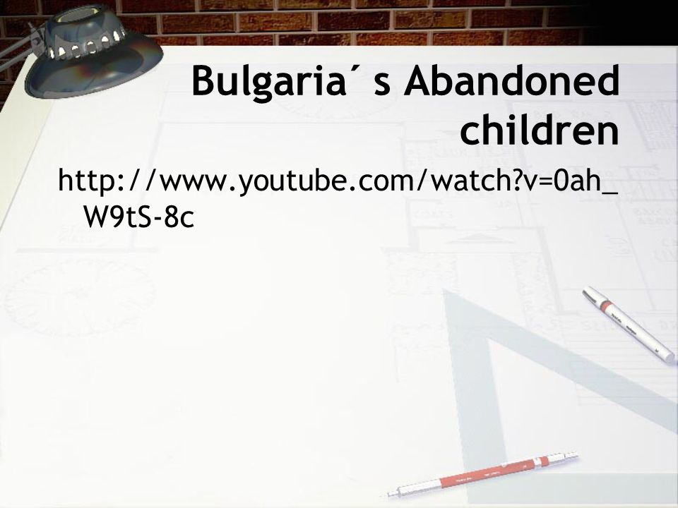 Bulgaria´ s Abandoned children