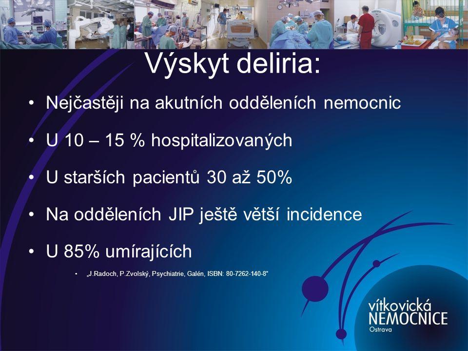 Výskyt deliria: Nejčastěji na akutních odděleních nemocnic