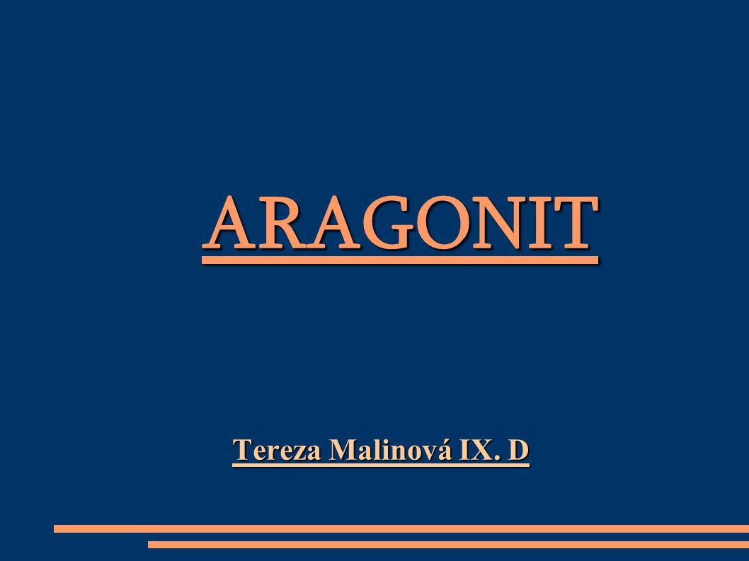 Tereza Malinová IX. D ARAGONIT