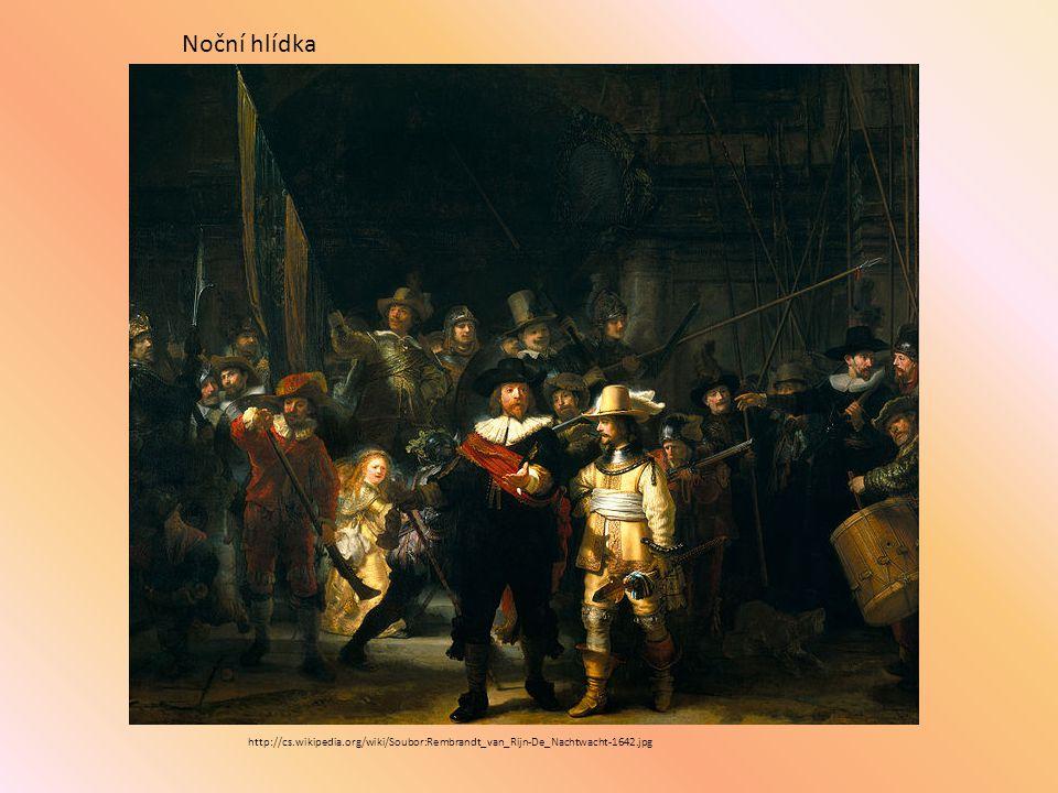Noční hlídka http://cs.wikipedia.org/wiki/Soubor:Rembrandt_van_Rijn-De_Nachtwacht-1642.jpg