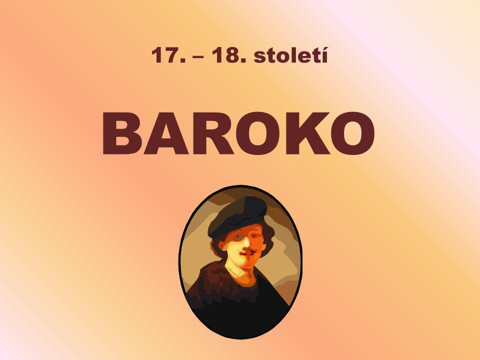 17. – 18. století BAROKO