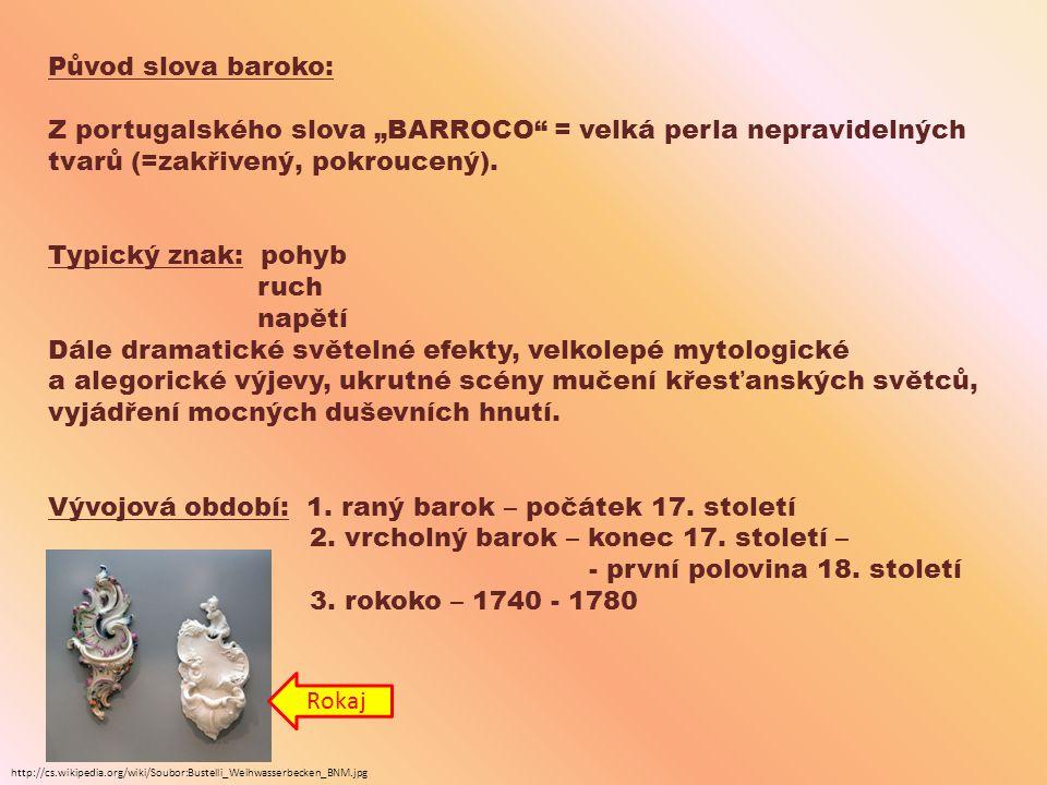 "Z portugalského slova ""BARROCO = velká perla nepravidelných"
