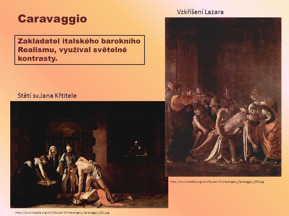 Caravaggio Vzkříšení Lazara Zakladatel italského barokního