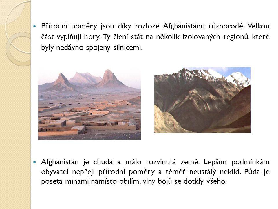 Přírodní poměry jsou díky rozloze Afghánistánu různorodé