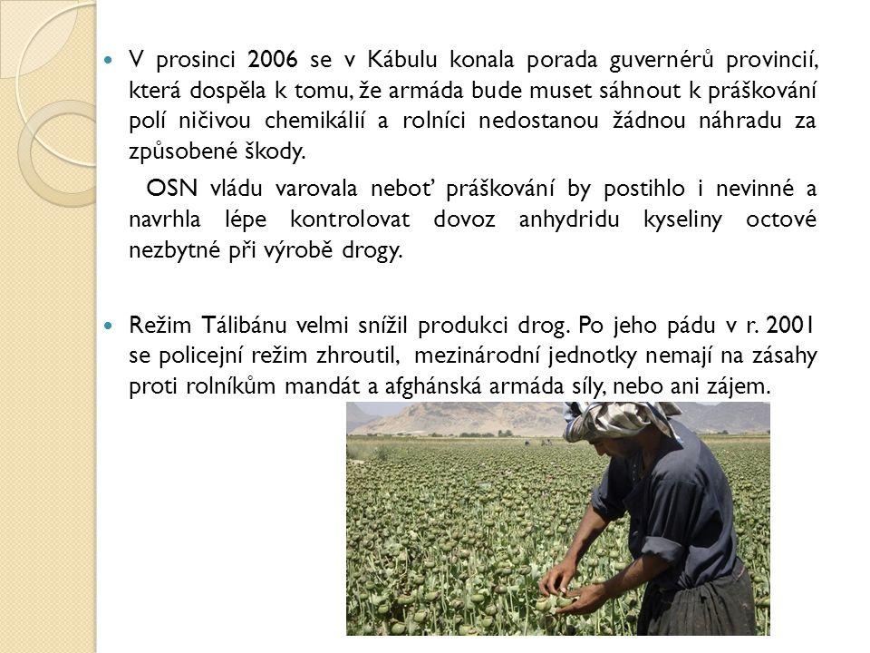 V prosinci 2006 se v Kábulu konala porada guvernérů provincií, která dospěla k tomu, že armáda bude muset sáhnout k práškování polí ničivou chemikálií a rolníci nedostanou žádnou náhradu za způsobené škody.