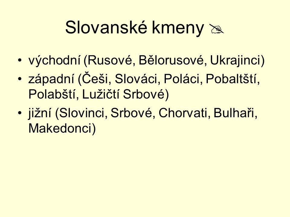 Slovanské kmeny  východní (Rusové, Bělorusové, Ukrajinci)