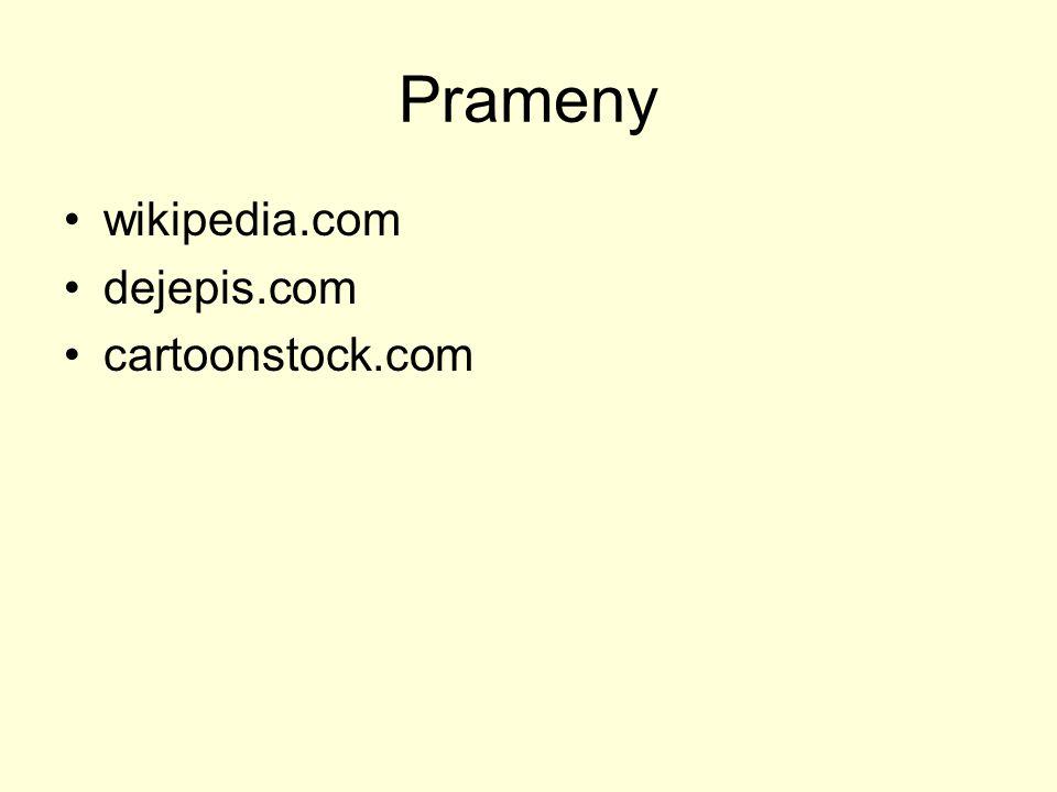 Prameny wikipedia.com dejepis.com cartoonstock.com