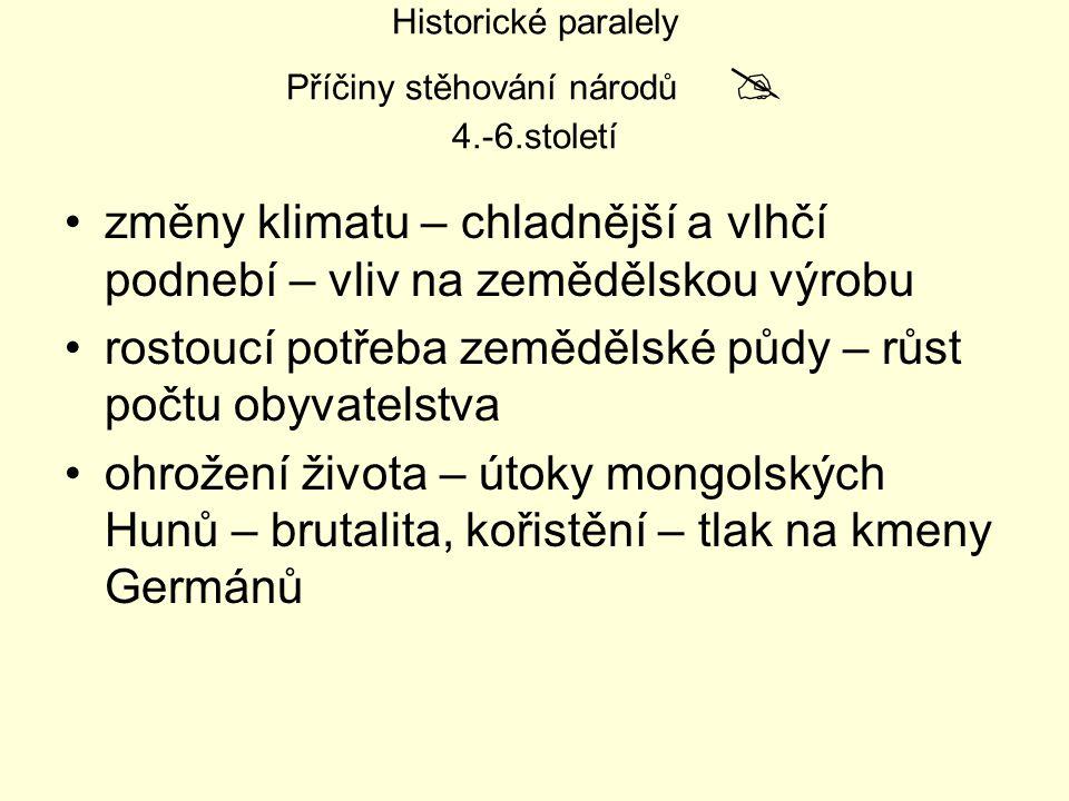 Historické paralely Příčiny stěhování národů  4.-6.století