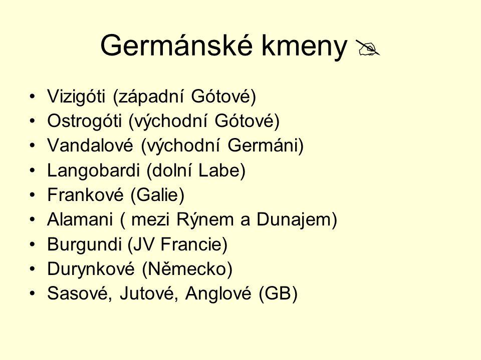 Germánské kmeny  Vizigóti (západní Gótové)