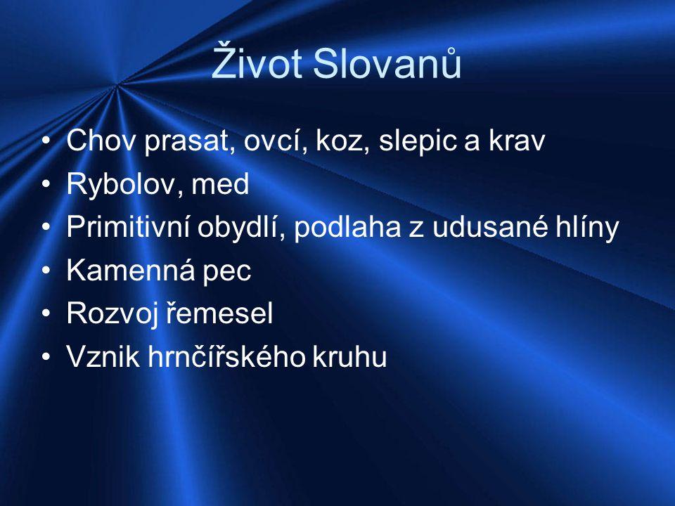 Život Slovanů Chov prasat, ovcí, koz, slepic a krav Rybolov, med