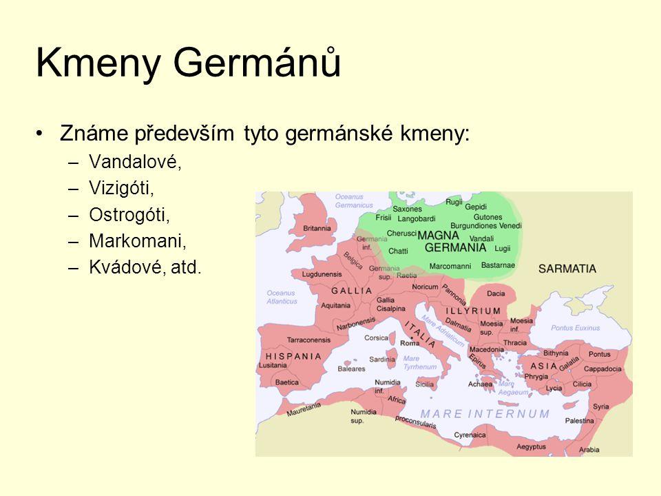 Kmeny Germánů Známe především tyto germánské kmeny: Vandalové,