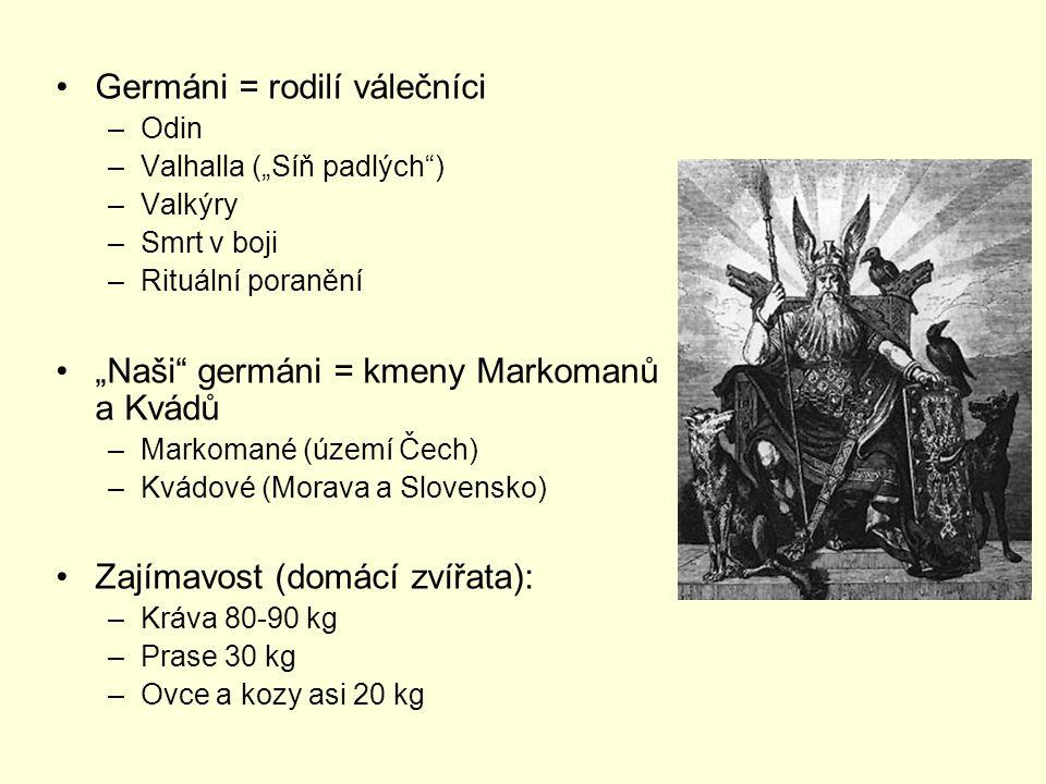 Germáni = rodilí válečníci
