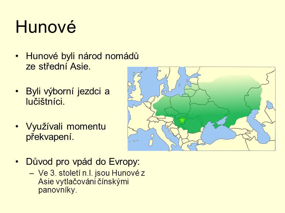 Hunové Hunové byli národ nomádů ze střední Asie.