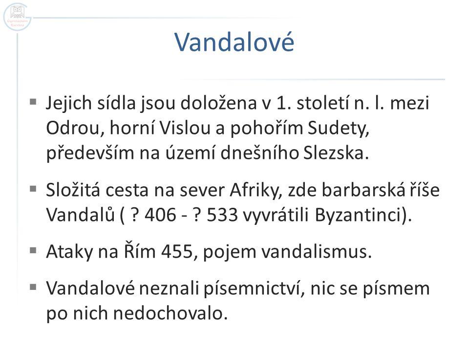 Vandalové Jejich sídla jsou doložena v 1. století n. l. mezi Odrou, horní Vislou a pohořím Sudety, především na území dnešního Slezska.