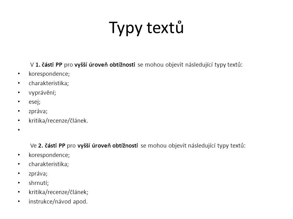 Typy textů V 1. části PP pro vyšší úroveň obtížnosti se mohou objevit následující typy textů: korespondence;