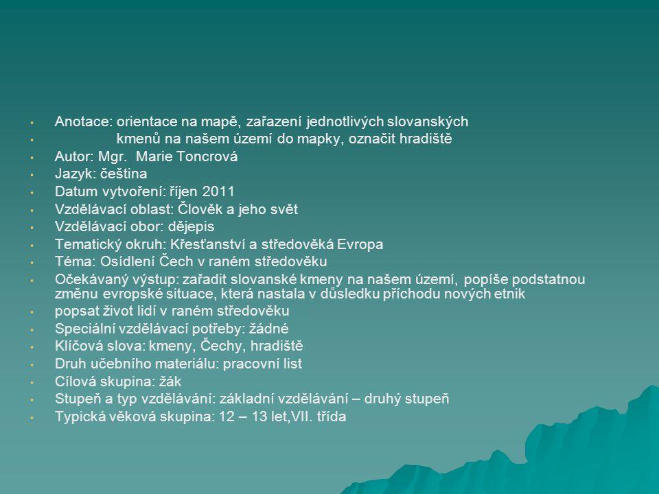Anotace: orientace na mapě, zařazení jednotlivých slovanských