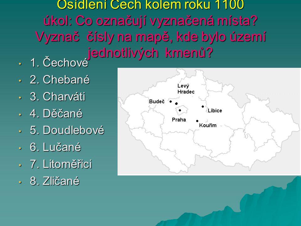 Osídlení Čech kolem roku 1100 úkol: Co označují vyznačená místa