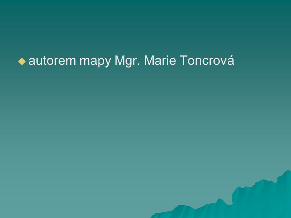 autorem mapy Mgr. Marie Toncrová