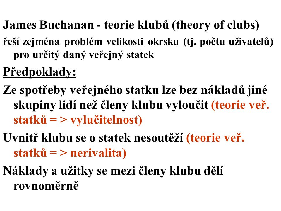 James Buchanan - teorie klubů (theory of clubs)