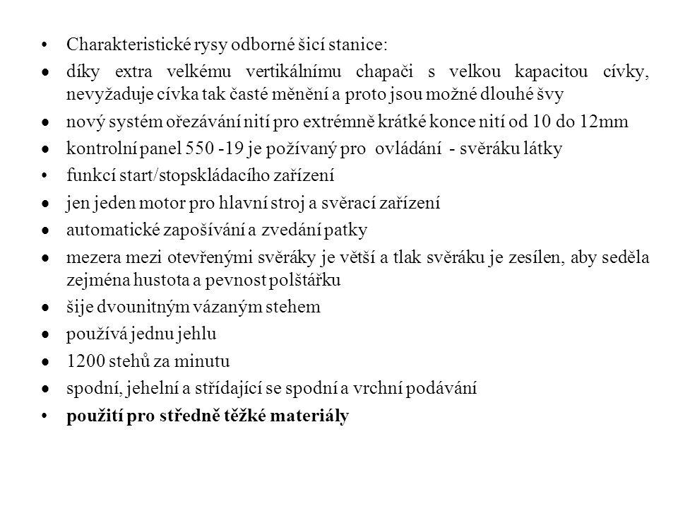 Charakteristické rysy odborné šicí stanice: