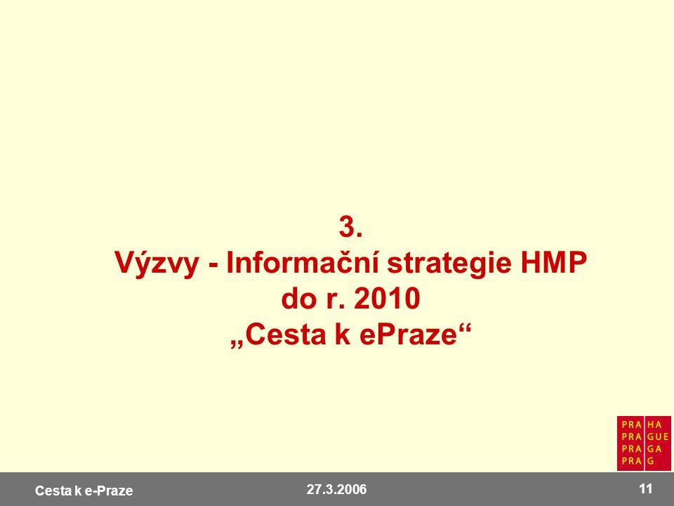 "3. Výzvy - Informační strategie HMP do r. 2010 ""Cesta k ePraze"