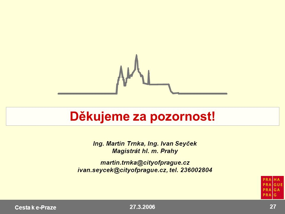 Ing. Martin Trnka, Ing. Ivan Seyček Magistrát hl. m. Prahy