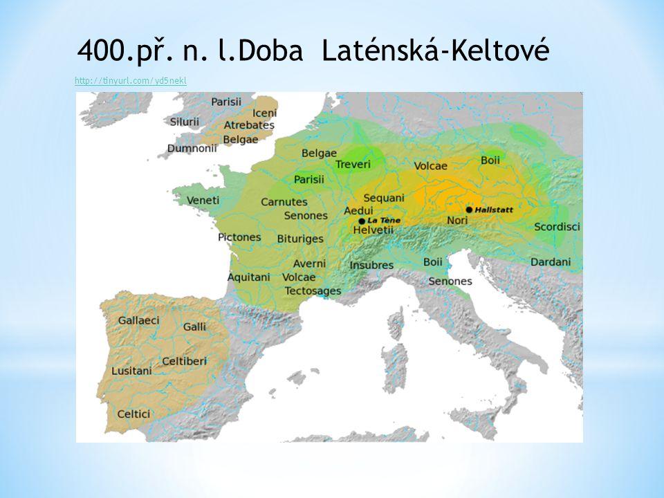 400.př. n. l.Doba Laténská-Keltové