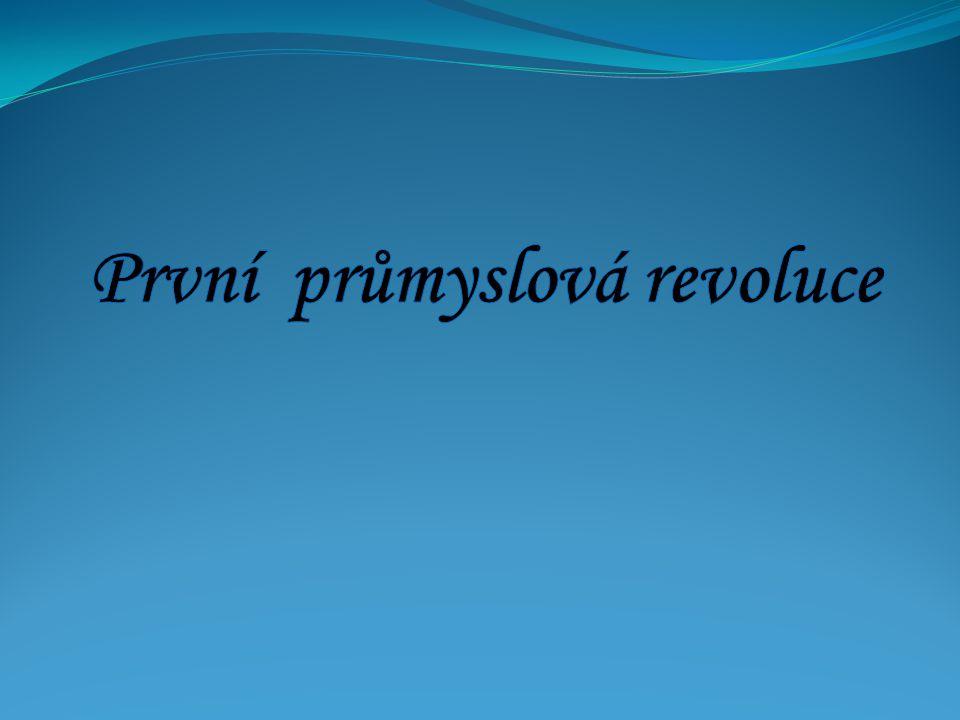 První průmyslová revoluce