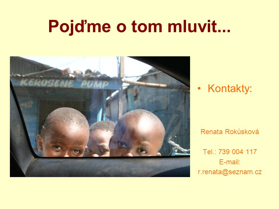 Pojďme o tom mluvit... Kontakty: Renata Rokůsková Tel.: 739 004 117