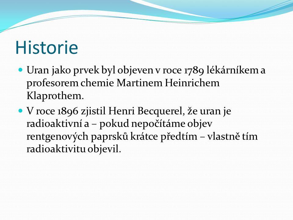 Historie Uran jako prvek byl objeven v roce 1789 lékárníkem a profesorem chemie Martinem Heinrichem Klaprothem.
