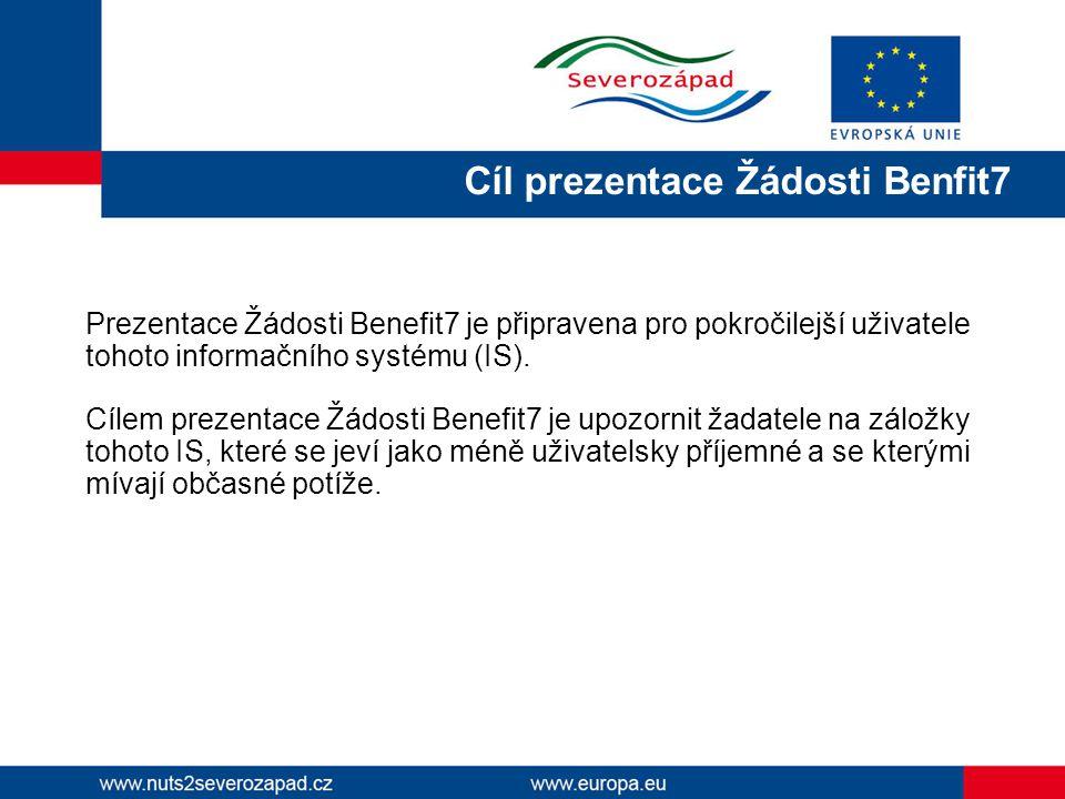 Cíl prezentace Žádosti Benfit7