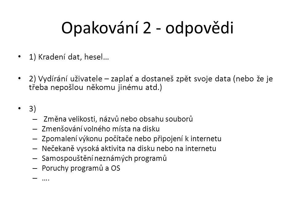 Opakování 2 - odpovědi 1) Kradení dat, hesel…